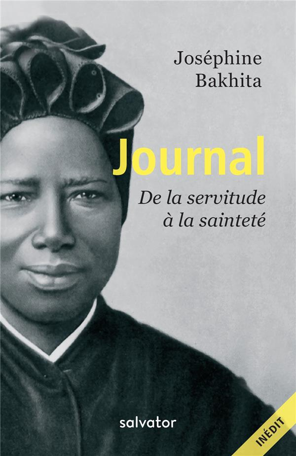 JOURNAL. DE LA SERVITUDE A LA SAINTETE